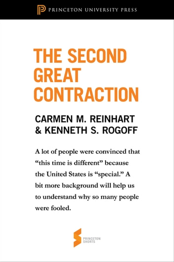 "The Second Great Contraction - From ""This Time Is Different"" ebook by Carmen M. Reinhart,Kenneth Rogoff"