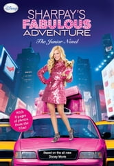 Sharpays Fabulous Adventure - The Junior Novel ebook by Disney Book Group