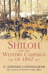 Shiloh And The Western Campaign ebook by Cunningham O. Edward
