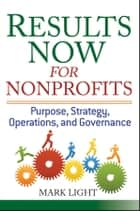 Results Now for Nonprofits ebook by Mark Light