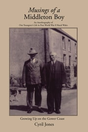 Musings of a Middleton Boy - Growing Up on the Gower Coast ebook by Cyril Jones
