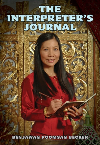 The Interpreter's Journal: Stories from a Thai and Lao Interpreter ebook by Benjawan Becker