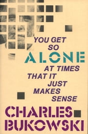 You Get So Alone at Times ebook by Charles Bukowski