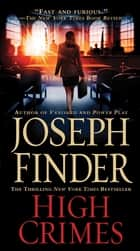 High Crimes - A Novel ebook by Joseph Finder