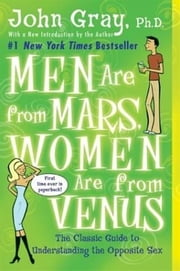 Men Are from Mars, Women Are from Venus: Practical Guide for Improving Communication - Practical Guide for Improving Communication ebook by John Gray