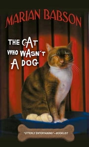 The Cat Who Wasn't a Dog ebook by Marian Babson