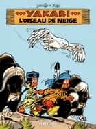Yakari - tome 18 - L'Oiseau de neige ebook by Job, Derib, Derib