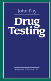 Drug Testing ebook by Fay, John