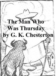 The Man Who Was Thursday: a Nightmare ebook by G. K. Chesterton