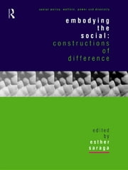 Embodying the Social - Constructions of Difference ebook by