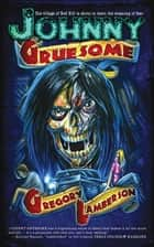 Johnny Gruesome ebook by Gregory Lamberson