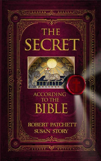 The Secret According to the Bible ebook by Robert Patchett,Susan Story