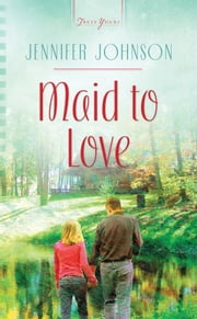 Maid to Love ebook by Jennifer Johnson