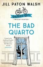 The Bad Quarto - A Gripping Cambridge Murder Mystery ebook by Jill Paton Walsh