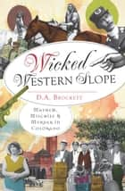 Wicked Western Slope ebook by D.A. Brockett