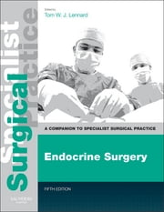 Endocrine Surgery - Companion to Specialist Surgical Practice ebook by Thomas W J Lennard