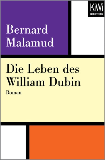 Die Leben des William Dubin - Roman ebook by Bernard Malamud