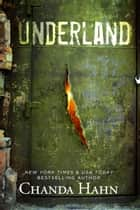 Underland ebook by Chanda Hahn
