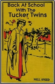 Back at School With the Tucker Twins ebook by Nell Speed
