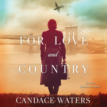 For Love and Country - A Novel äänikirja by Candace Waters