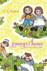 Jonesy's Chance and Other Tales ebook by G. H.  Paulson