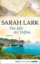 Das Jahr der Delfine - Roman ebook by Bastei Entertainment