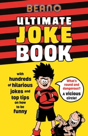 Beano Ultimate Joke Book ebook by Beano Studios Limited