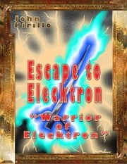 Warrior of Elecktron ebook by John Pirillo