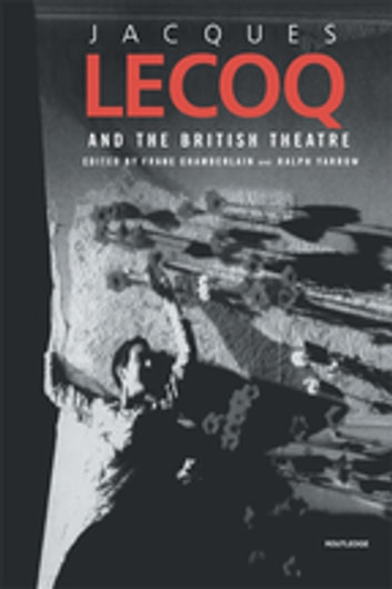 Jacques Lecoq and the British Theatre ebook by