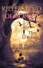 Killers and Demons II: They Return - Killers and Demons, #2 ebook by A. F. Stewart