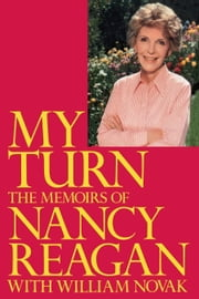 My Turn - The Memoirs of Nancy Reagan ebook by Nancy Reagan
