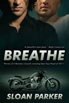 Breathe ebook by Sloan Parker