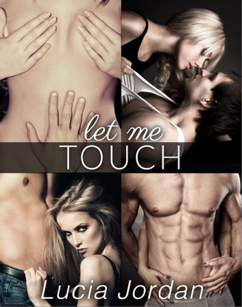 Let Me Touch - Complete Series ebook by Lucia Jordan