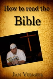 How to Read the Bible ebook by Jan Vermeer
