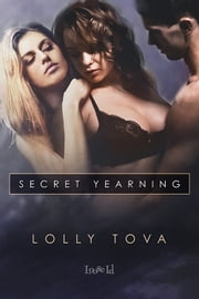 Secret Yearning ebook by Lolly Tova