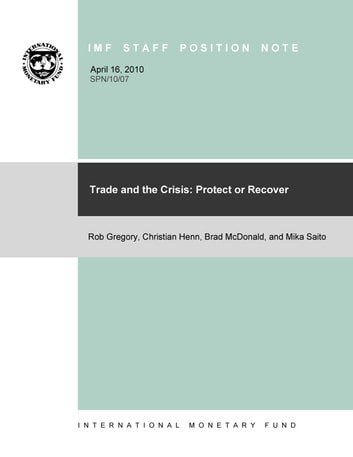 Trade and the Crisis: Protect or Recover (EPub) (PDF Download) ebook by Mika Saito,Christian Henn,Rob Gregory,Bradley Mr. McDonald