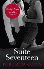Suite Seventeen - Black Lace Classics ebook by Portia Da Costa