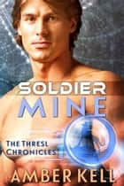 Soldier Mine ebook by Amber Kell