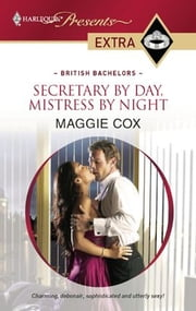 Secretary by Day, Mistress by Night ebook by Maggie Cox