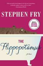 The Hippopotamus - A Novel ebook by Stephen Fry
