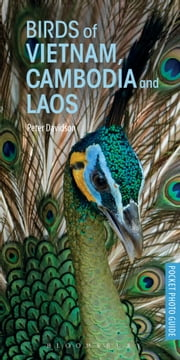 Pocket Photo Guide to the Birds of Vietnam, Cambodia and Laos ebook by Peter Davidson