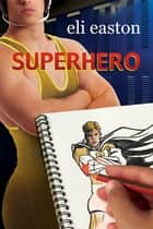 Superhero ebook by Eli Easton