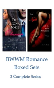 BWWM Romance Boxed Sets: The Billionaire Boss's Obsession\That Night with the Alpha Billionaire - (2 Complete Series) ebook by Viola Black, Hattie Black