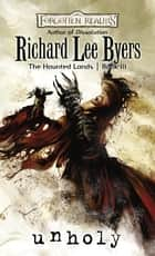 Unholy - The Haunted Lands, Book III ebook by Richard Lee Byers
