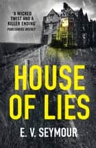 House of Lies ebook by E. V. Seymour