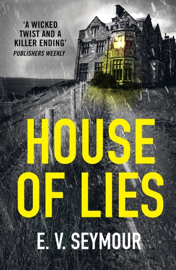 House of Lies: A gripping thriller with a shocking twist ebook by E. V. Seymour