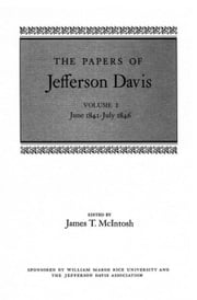 The Papers of Jefferson Davis: June 1841--July 1846 ebook by Davis, Jefferson