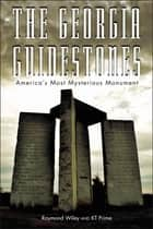 The Georgia Guidestones ebook by Wiley, Raymond,Prime, KT