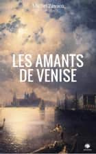 Les Amants de Venise ebook by Michel Zévaco