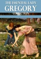 The Essential Lady Gregory Collection ebook by Lady Gregory